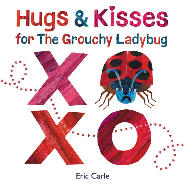 Hugs and Kisses for the Grouchy Ladybug by Eric Carle