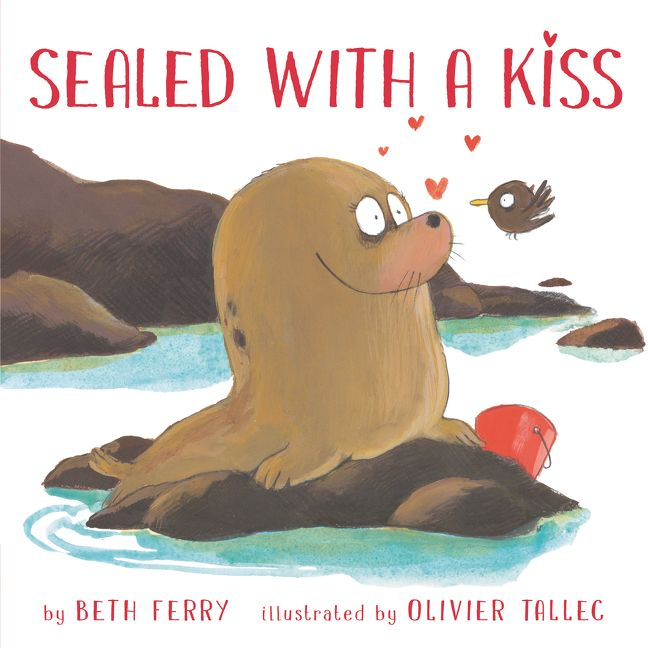 Sealed with a Kiss by Beth Ferry illustrated by Olivier Tallec
