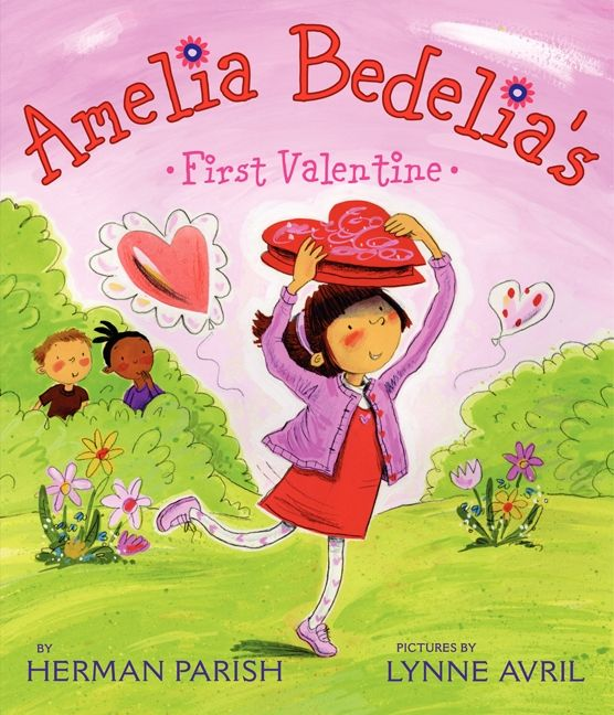 Amelia Bedelia's First Valentine by Herman Parish  illustrated by Lynne Avril