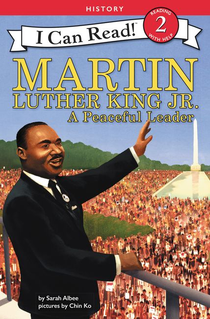 Martin Luther King Jr.: A Peaceful Leader by Sarah Albee illustrated by Chin Ko
