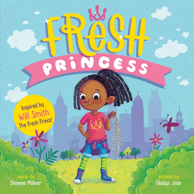 Fresh Princess by Denene Millner illustrated by Gladys Jose