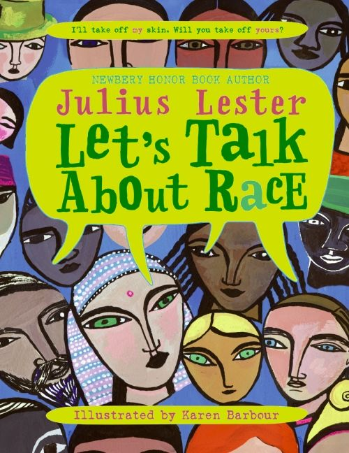Let's Talk About Race by Julius Lester illustrated by Karen Barbour