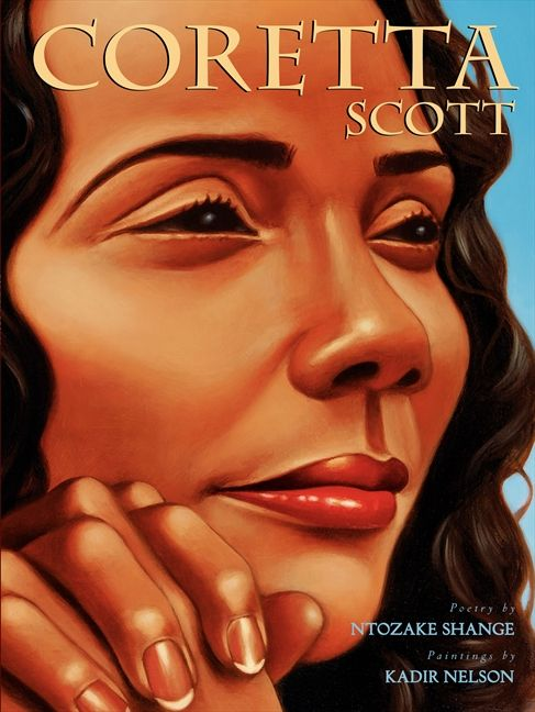Coretta Scott by Ntozake Shange illustrated by Kadir Nelson