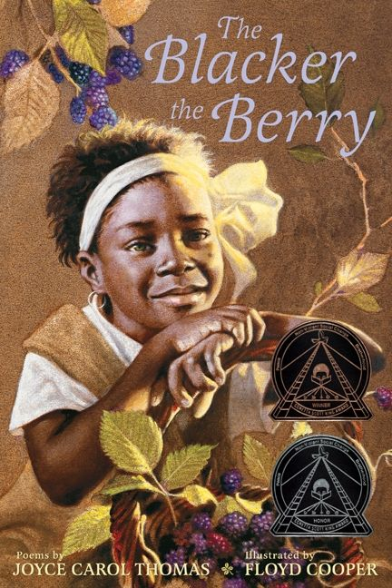 The Blacker the Berry by Joyce Carol Thomas illustrated by Floyd Cooper
