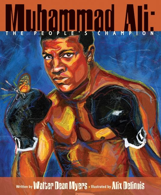 Muhammad Ali: The People's Champion by Walter Dean Myers illustrated by Alix Delinois
