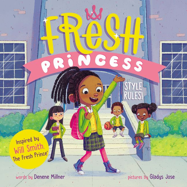 Fresh Princess: Style Rules! by Denene Millner illustrated by Gladys Jose