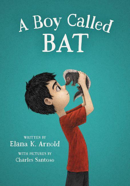 A Boy Called Bat by Elana K. Arnold