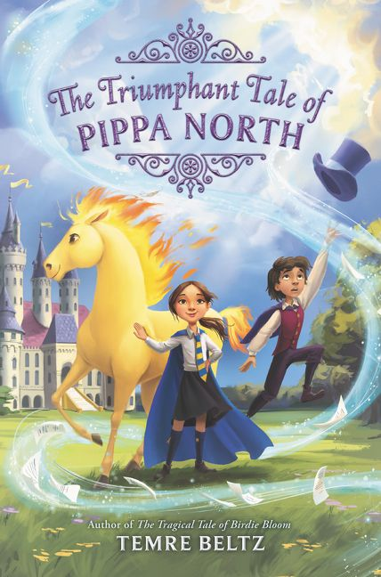 The Triumphant Tale of Pippa North by Temre Beltz