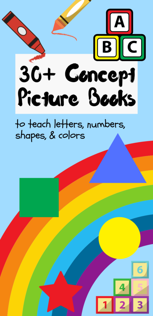 30+ Concept Picture Books to teach letters, numbers, shapes, colors & telling time