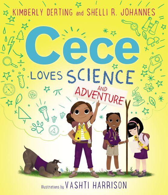 Cece Loves Science and Adventure by Kimberly Derting, Shelli R. Johannes illustrated by Vashti Harrison