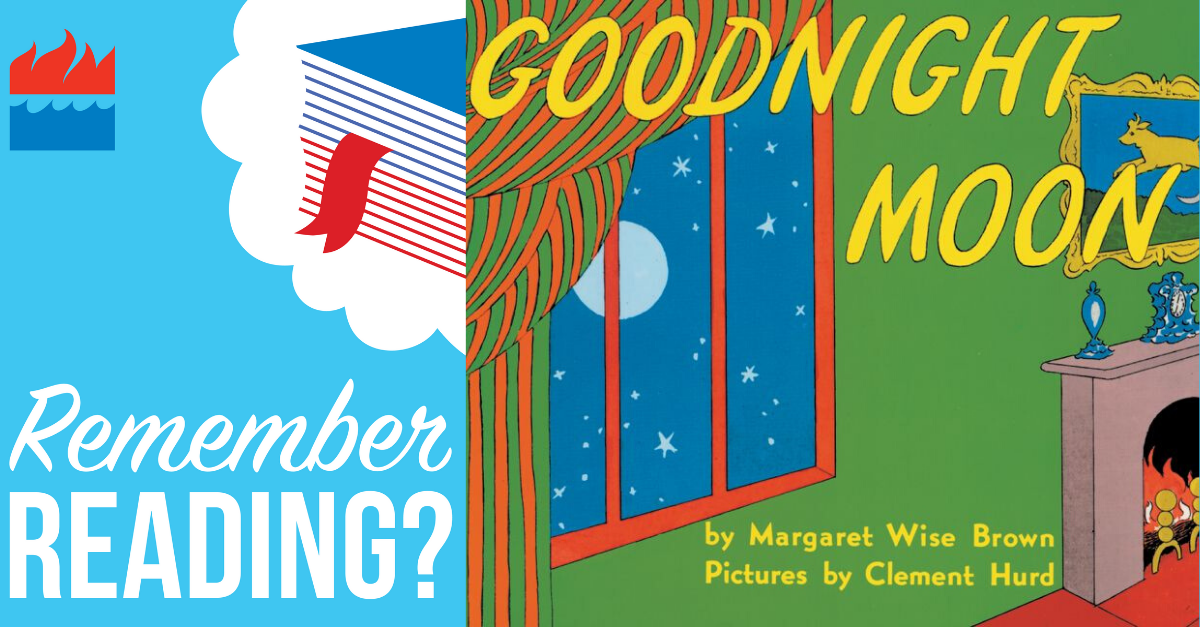 Remember Reading GOODNIGHT Moon
