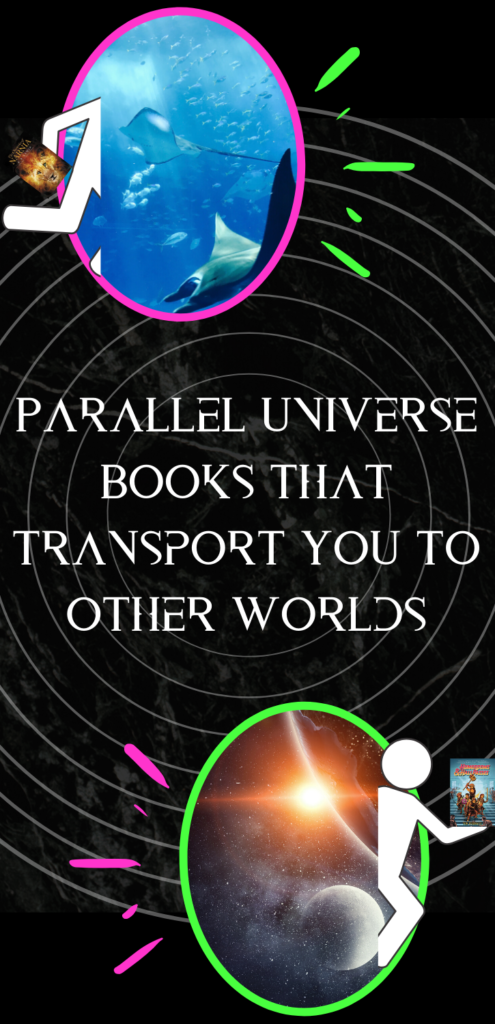 Parallel Universe Books That Transport You To Other Worlds