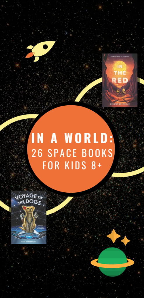 In a World: 26 Space Books for Kids ages 8+