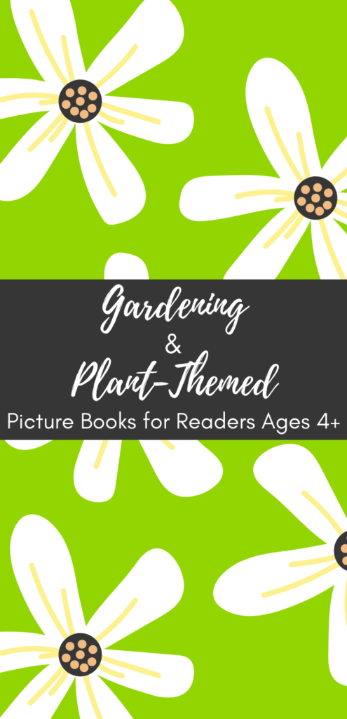 Gardening & Plant-Themed Picture Books for Readers Ages 4+