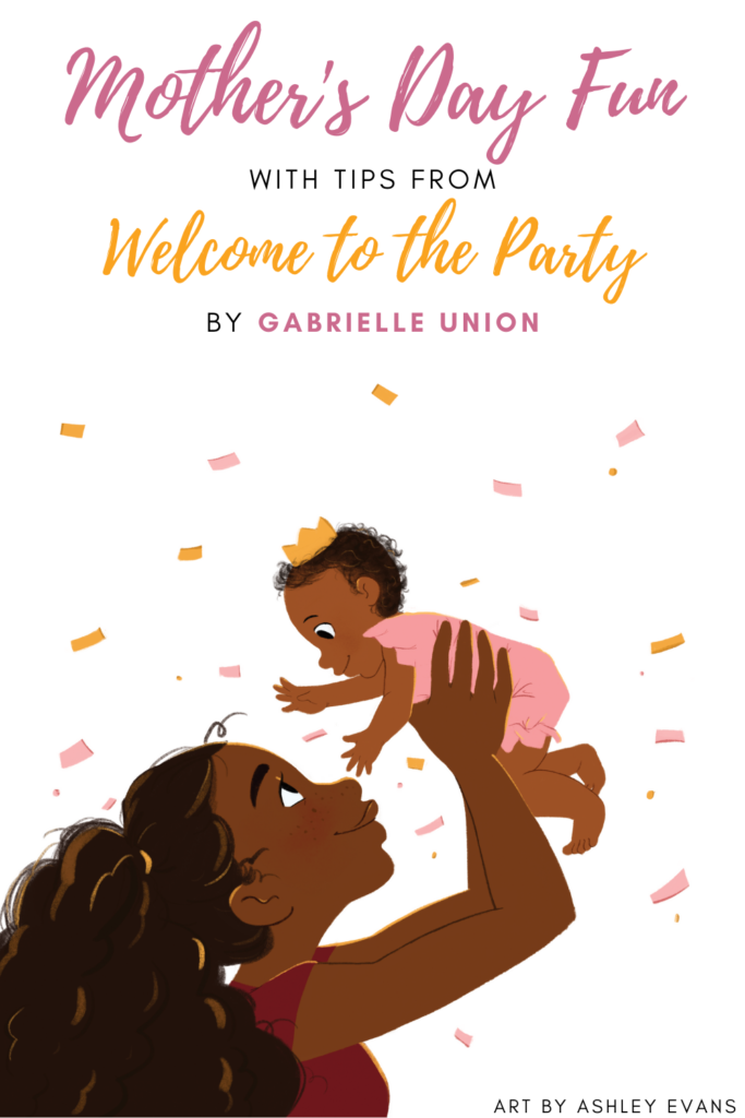 Mother's Day Party Planning inspired by WELCOME TO THE PARTY by Gabrielle Union