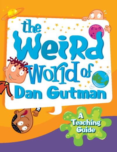 The Weird World of Dan Gutman: A Teaching Guide