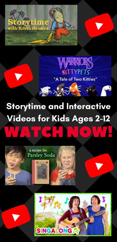 Storytime and Interactive Videos for Kids Ages 2-12. WATCH NOW!